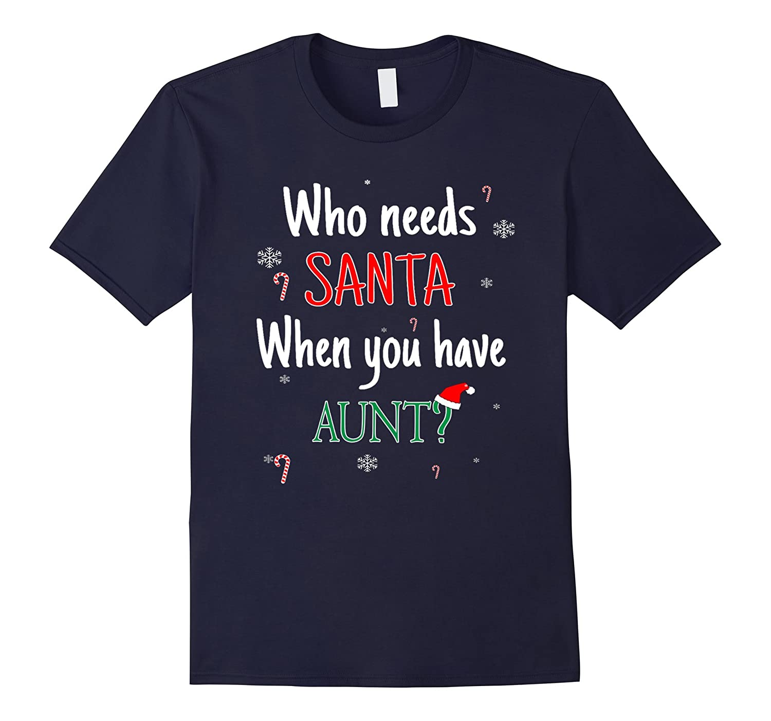 Who Needs Santa! When You Have Aunt? Tshirt-Art
