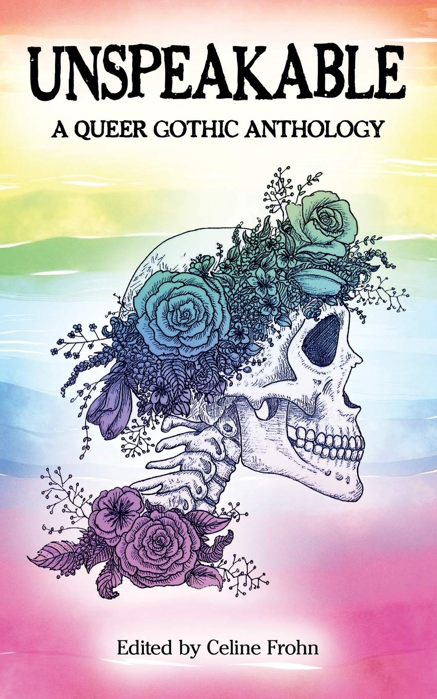 Unspeakable: A Queer Gothic Anthology: Amazon.co.uk: Frohn, Celine: Books