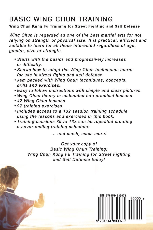 Basic Wing Chun Training: Wing Chun For Street Fighting and Self Defense  (Self Defense Series): Sam Fury, Diana Mangoba: 9781514839973: Amazon.com:  Books