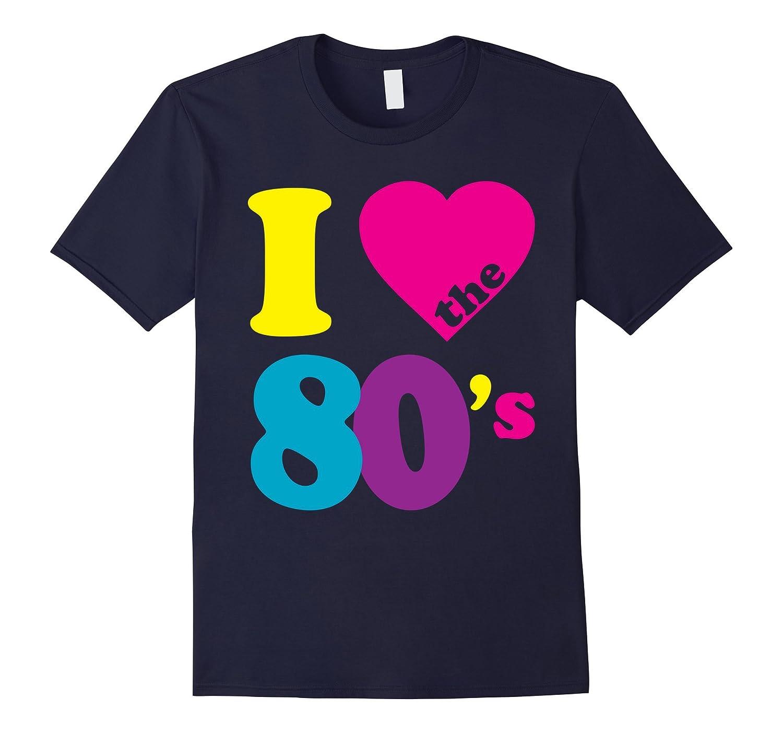 I Love the 80s T-Shirt-RT