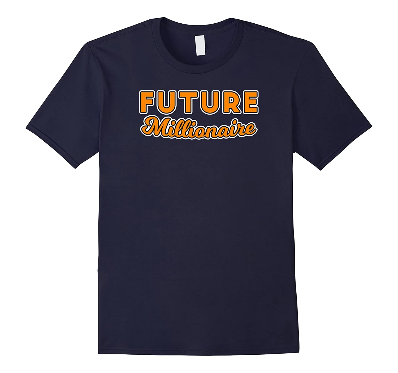FUTURE Millionaire t-shirt aim high goals-TH