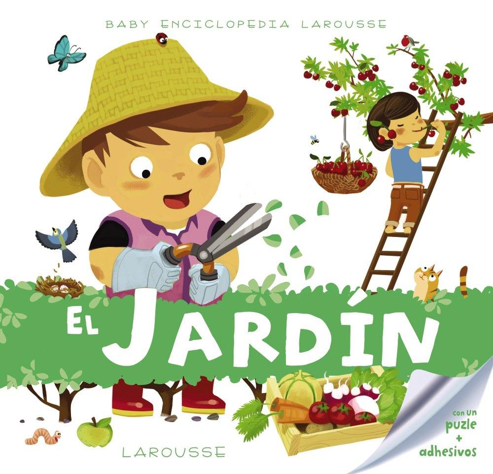 Baby enciclopedia. El jardín: Amazon.es: Larousse Editorial, Millet, Jocelyn, Estany Morros, Imma: Libros