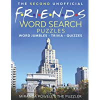 THE SECOND UNOFFICIAL FRIENDS WORD SEARCH - PUZZLES - WORD JUMBLES - TRIVIA - QUIZZES