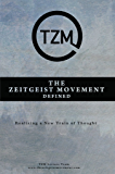 The Zeitgeist Movement Defined: Realizing a New Train of Thought (English Edition)
