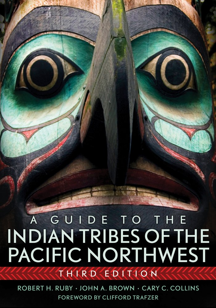 a guide to the indian tribes of the pacific northwest the civilization of the american indian series dr robert h ruby md john a brown