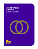 How to Choose a Partner (The School of Life Book 13) (English Edition)