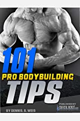 101 Pro Bodybuilding Tips Kindle Edition