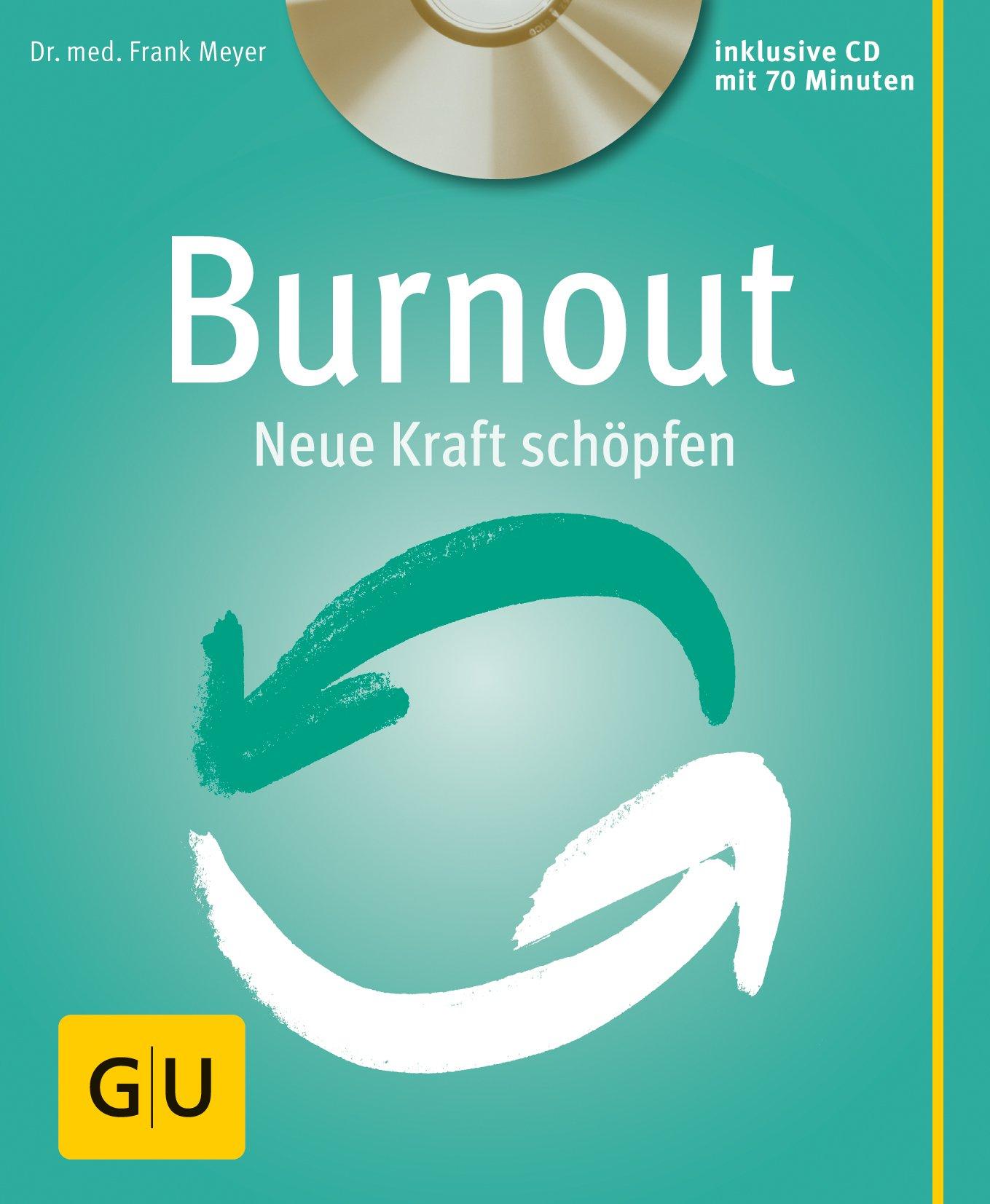 Burnout (mit CD): Neue Kraft schöpfen (GU Multimedia Körper, Geist & Seele)