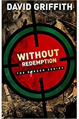 Without Redemption (The Border Series Book 3) Kindle Edition