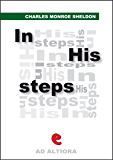 In His Steps: What Would Jesus Do? (Ad Altiora)