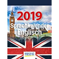 Sprachkalender Englisch  2019: Tages-Abreisskalender. Täglich Ihr Sprach-wissen Erweitern I aufstellbar im Format 12 x 16 cm