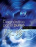Diagnóstico por el pulso: Una guía clínica
