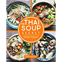 The Thai Soup Secret: Transform Your Health with Thailand's #1 Superfood