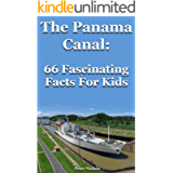 The Panama Canal: 66 Fascinating Facts For Kids: Facts About the Panama Canal