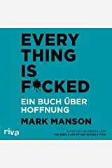 Everything is F*cked (German edition): Ein Buch über Hoffnung Audible Audiobook
