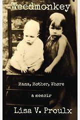 Weedmonkey: Mama, Mother, Whore Kindle Edition