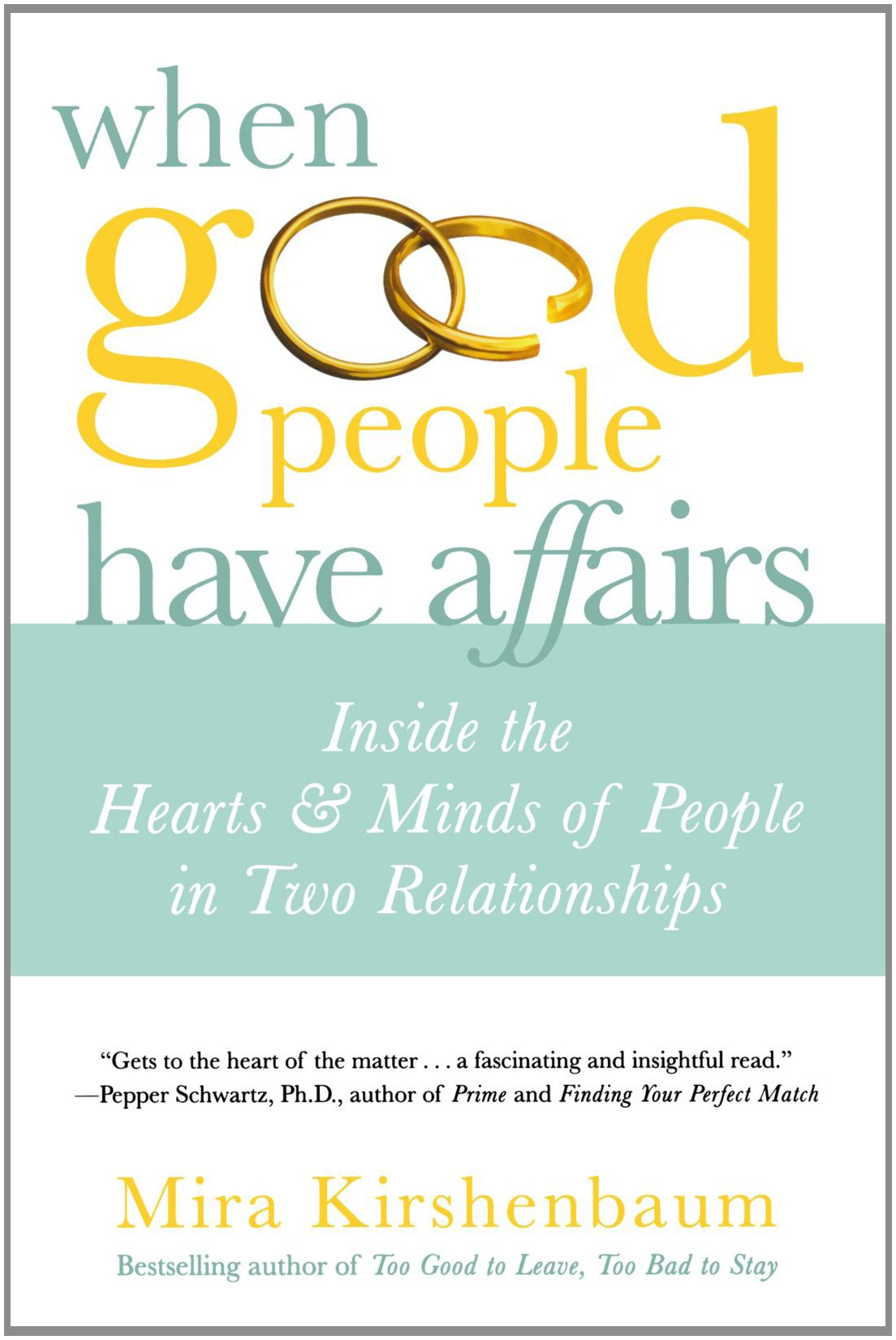 Download When Good People Have Affairs: Inside the Hearts & Minds of People in Two Relationships pdf epub