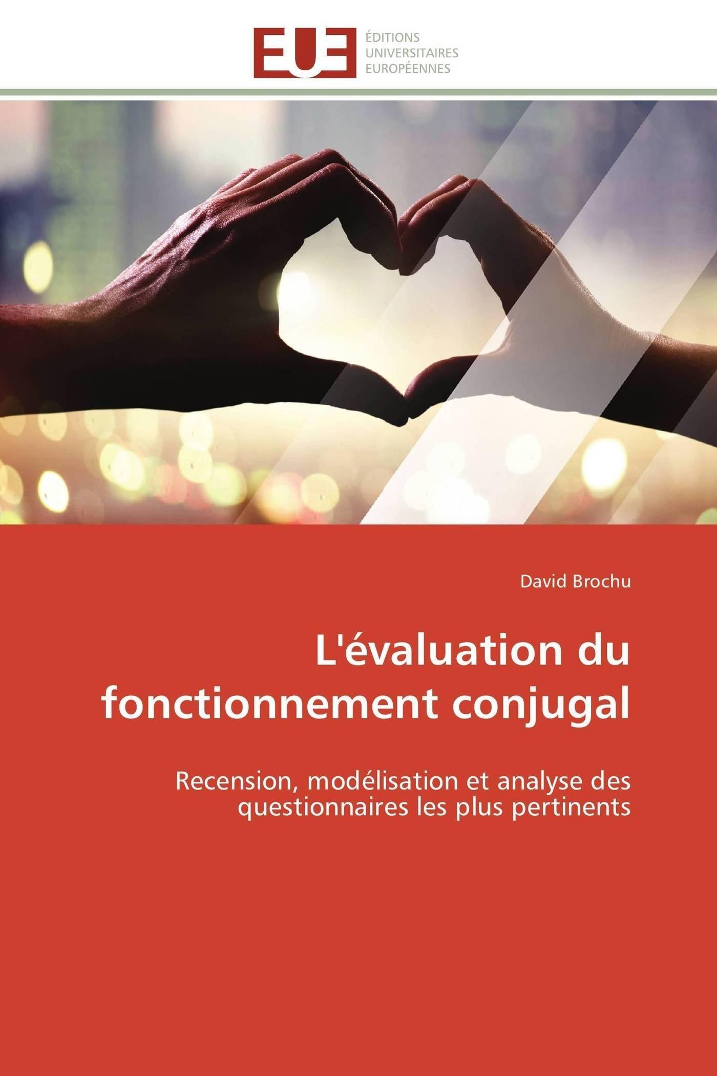 Download L'évaluation du fonctionnement conjugal: Recension, modélisation et analyse des questionnaires les plus pertinents (Omn.Univ.Europ.) (French Edition) ebook