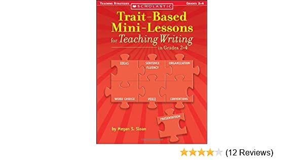 Amazon trait based mini lessons for teaching writing in grades amazon trait based mini lessons for teaching writing in grades 2 4 0078073222476 megan s sloan books fandeluxe Choice Image