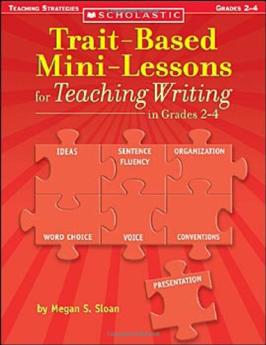 (Trait-Based Mini-Lessons for Teaching Writing in Grades 2-4)