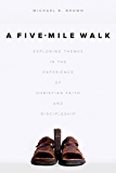A Five-Mile Walk: Exploring Themes in the Experience of Christian Faith and Discipleship