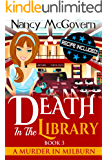 Death In The Library: A Culinary Cozy Mystery With A Delicious Recipe (A Murder In Milburn Book 3)