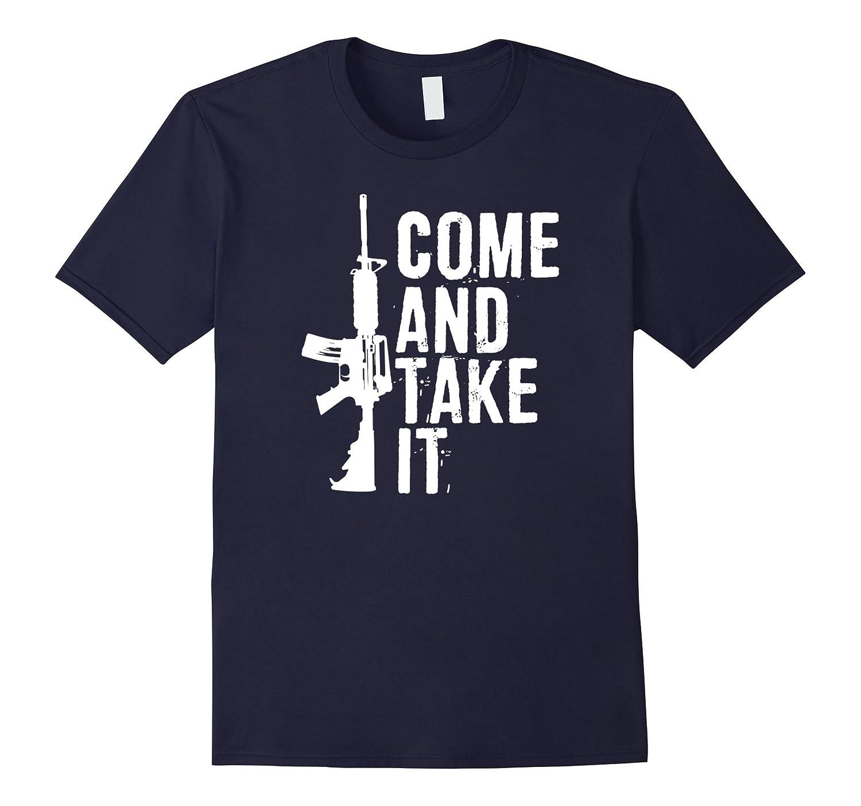 Come and Take It T-Shirt for Women Men Assault Rifle Gun-FL