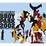 B BOY PARK 2002 OFFICIAL SOUND TRACK ALBUM