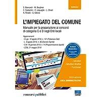 L'impiegato del comune. Manuale per la preparazione ai concorsi di categoria C e D negli Enti locali