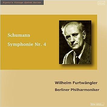 シューマン : 交響曲 第4番 (Schumann : Symphonie Nr.4 / Wilhelm Furtwangler, Berliner Philharmoniker)