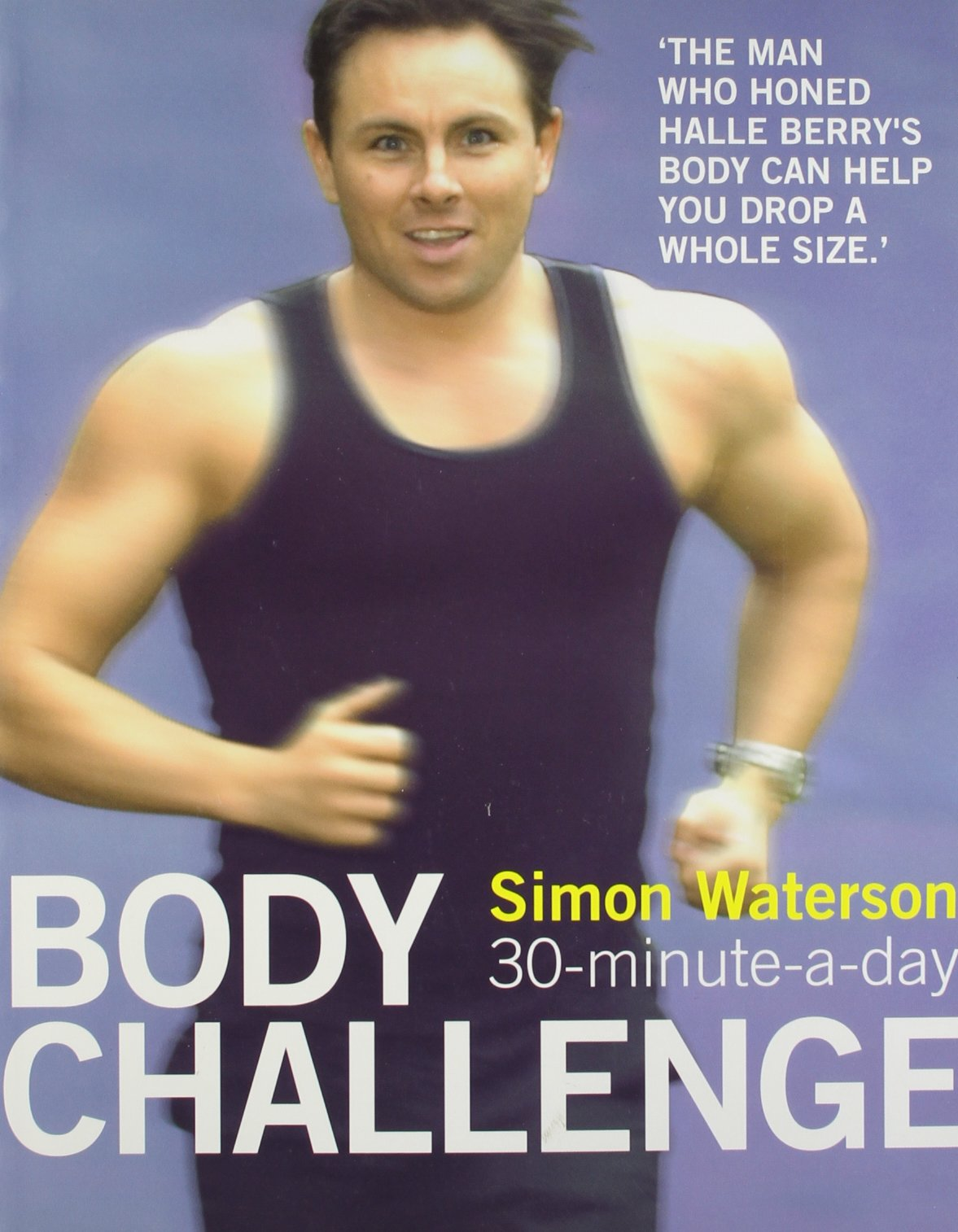 How to build body like bruce lee by munfitnessblog com - 30 Minute A Day Body Challenge Simon Waterson 9780007156078 Com Books