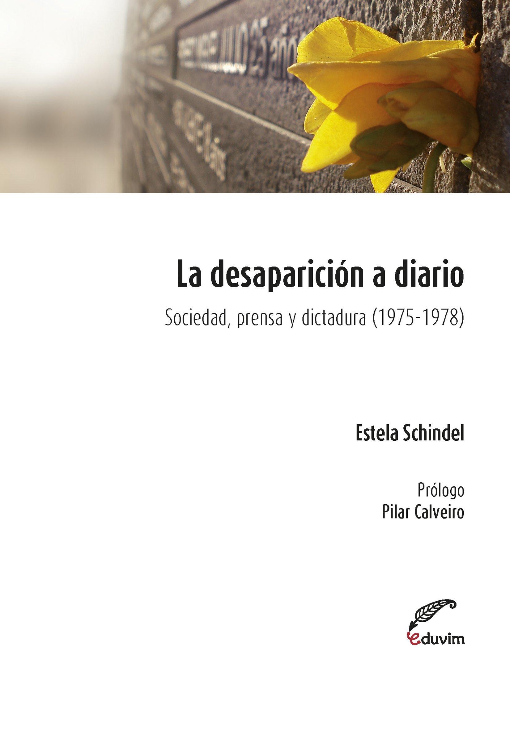 La Desaparición A Diario. Sociedad Prensa Y Dictadura  Poliedros   Spanish Edition