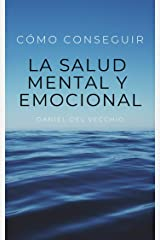 Cómo conseguir la salud mental y emocional (Spanish Edition) Kindle Edition