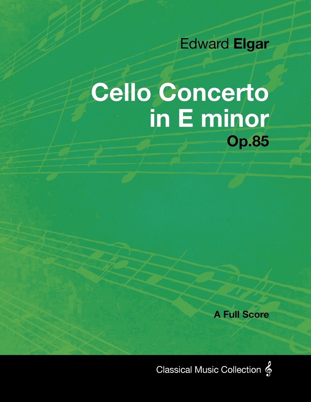 Edward Elgar - Cello Concerto in E minor - Op.85 - A Full Score Paperback –  January 24, 2012