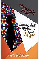 Lämna det sjunkande skeppet, en resa till ett ekonomiskt jihad (Swedish Edition) Kindle Edition