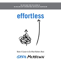 Effortless: Make It Easier to Do What Matters Most
