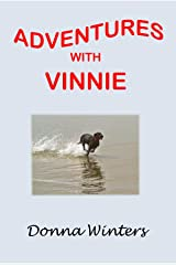 Adventures with Vinnie Kindle Edition