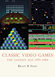 Classic Video Games: The Golden Age 1971–1984 (Shire Library USA)