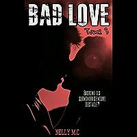 BAD LOVE: Tome 3