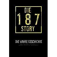 Die 187-Story: Die wahre Geschichte von Bonez MC, Gzuz und 187 Strassenbande
