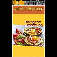 Ketogene Ernährung: 44 ketogene Rezepte für die Keto Diät: Leckere und gesunde Keto Rezepte für Frühstück, Mittagessen, Abendessen und Snacks. (Wie kann ich mit der Ketogene Ernährung  abnehmen 1)
