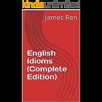 English Idioms (Complete Edition) (English Edition)