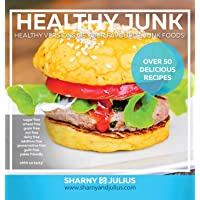 Healthy Junk: Your Favourite Junk Foods Made Healthy