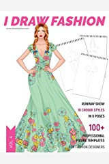 Runway Show: 100+ Professional Figure Templates for Fashion Designers: Fashion Sketchpad with 18 Croqui Styles in 6 Poses Paperback