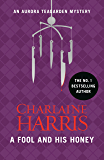 A Fool and His Honey: An Aurora Teagarden Novel (AURORA TEAGARDEN MYSTERY Book 6)