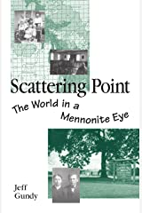 Scattering Point: The World in a Mennonite Eye Paperback
