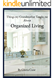 Things My Grandmother Taught Me About Organized Living