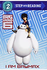 I Am Baymax (Step into Reading, Step 2: Big Hero 6) Library Binding
