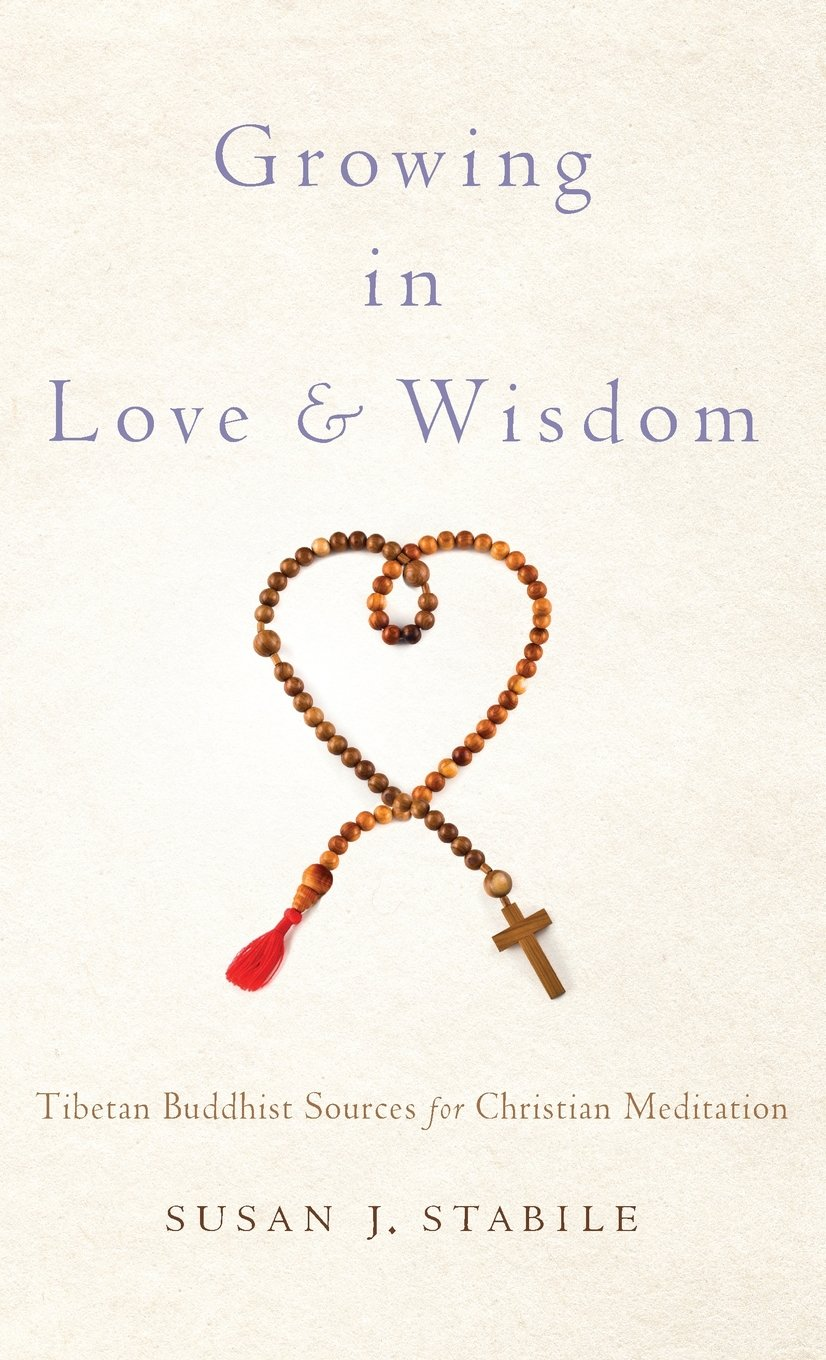 Growing In Love And Wisdom Tibetan Buddhist Sources For Christian