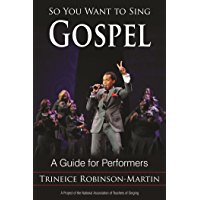 So You Want to Sing Gospel: A Guide for Performers book cover
